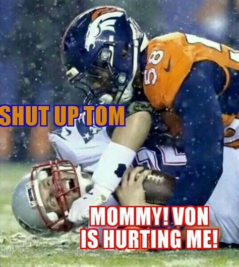 Von Miller Memes - 99 best tom quot crybaby quot brady and team images on pinterest funny sports memes sports humor and