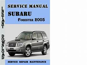 Subaru Forester 2005 Service Repair Manual Pdf Download