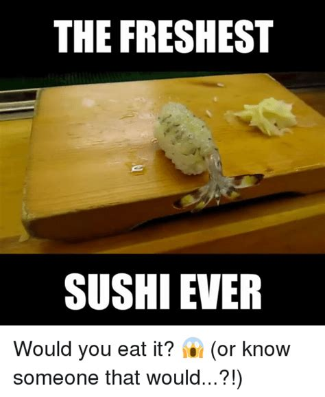 Sushi Memes - funny sushi memes of 2017 on sizzle comment section
