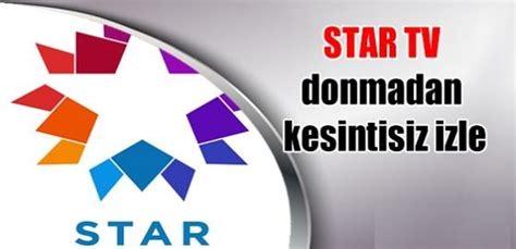 Star Tv Canlı Yayın Kesintisiz Izle Full
