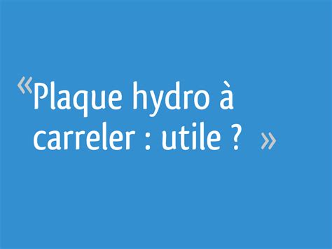 Plaque A Carreler Plaque Hydro 224 Carreler Utile 16 Messages