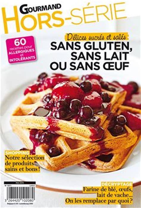 cuisinez gourmand sans gluten sans lait sans oeufs revue presse quot sans gluten cie quot le hors série marmiton