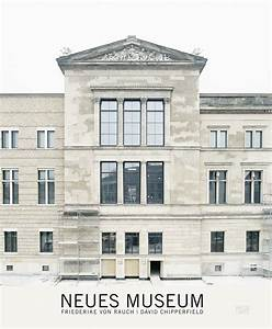 David Chipperfield Berlin : neues museum photography hatje cantz ~ Frokenaadalensverden.com Haus und Dekorationen