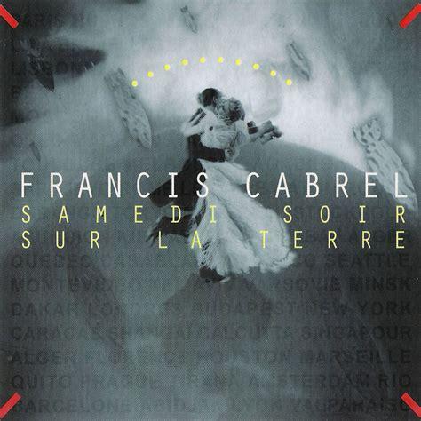 Cabrel Samedi Soir Sur La Terre Album francis cabrel music fanart fanart tv
