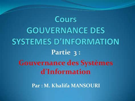 rsum cours systeme d information cours guvernance des syst 232 mes d information partie 3 prof