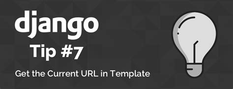 django templates app dirs django tips 7 how to get the current url within a django
