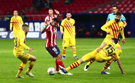 Partidos de hoy: Atlético de Madrid vs Barcelona: Resumen ...