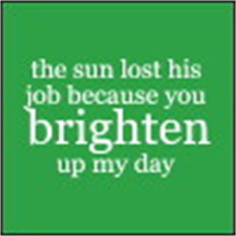 You Brighten My Day Quotes