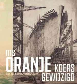 Scheepvaartmuseum Ms Oranje by Ms Oranje Koers Gewijzigd Recensie Alles Over Boeken En