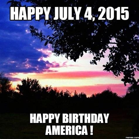 4 Of July Memes - 72 best images about independence day happy birthday america on pinterest happy birthday