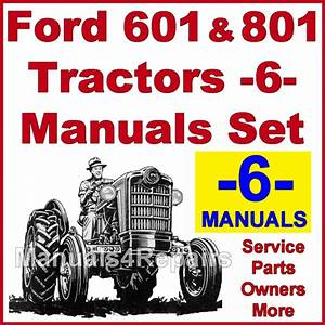 Ford 601 801 Tractor Service  Parts Catalog  Owners Manual -6- Manuals - Download