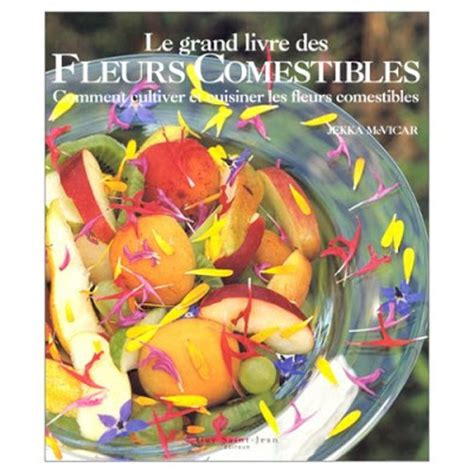 les fleurs comestibles en cuisine cuisine sauvage livre sur les fleurs comestibles