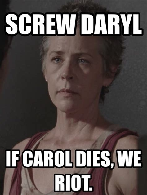 Carol Meme Walking Dead - if carol dies we riot carol peletier know your meme