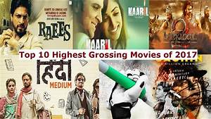 Top 10 Highest Grossing Movies of 2017 in Bollywood - E ...