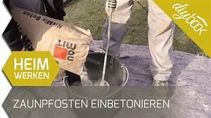 Pfosten Einbetonieren Wie Tief : zaunpfosten einbetonieren youtube ~ A.2002-acura-tl-radio.info Haus und Dekorationen