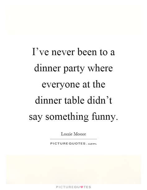 Dinner Table Quotes & Sayings  Dinner Table Picture Quotes