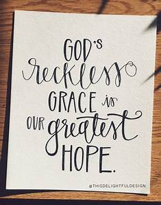 god39s reckless grace is our greatest hope bible verse With hand lettering bible