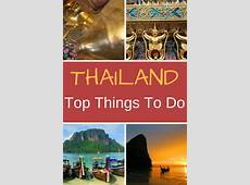 Top 10 Things To Do In Thailand Thailand Travel Guide