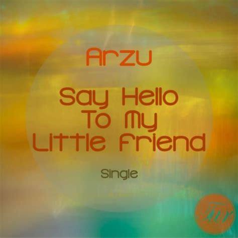 say hello to my friend original mix by arzu on