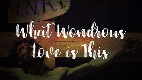 What Wondrous Love is This - YouTube
