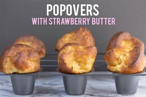 Popovers With Strawberry Butter • Just One Cookbook