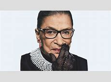 The Notorious RBG We love the new rock star feminist