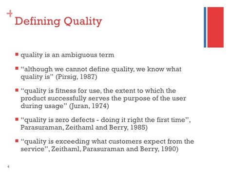 Defining Excellent Customer Service by Defining Quality Quality Is An Ambiguous Term Although