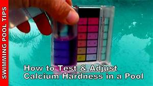 Hth Test Chart How To Test And Adjust Calcium Hardness In A Pool Youtube