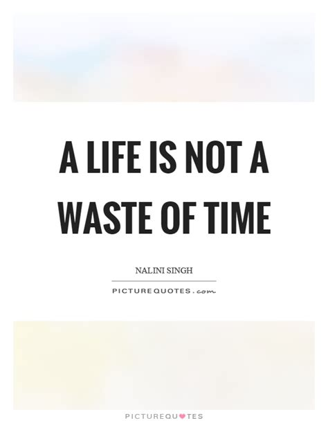 A Waste Of Time Quotes