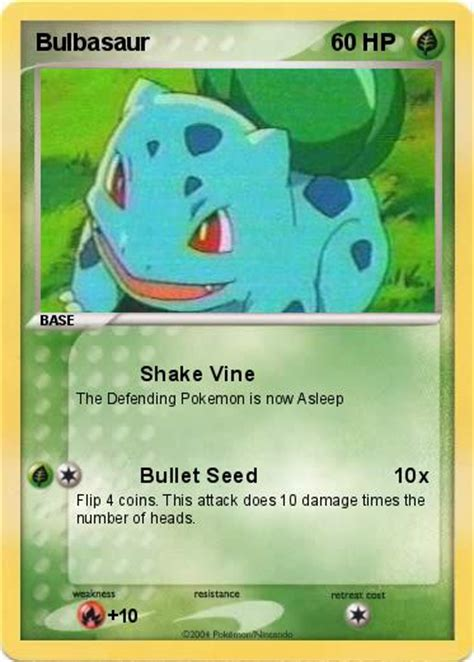 There is a plant seed on its back right from the day this pokémon is born. Pokémon Bulbasaur 29 29 - Shake Vine - My Pokemon Card