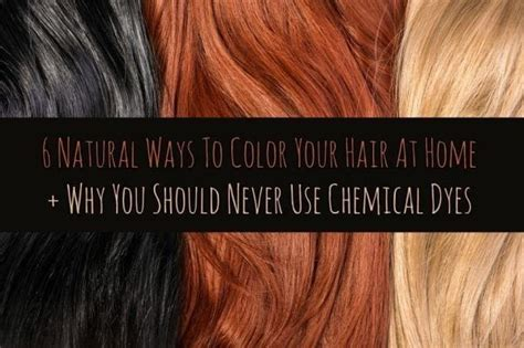 6 Natural Ways To Color Your Hair At Home + Why You Should