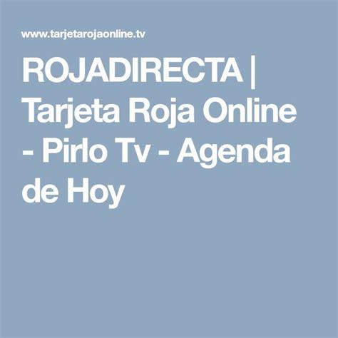 ROJADIRECTA | Tarjeta Roja Online - Pirlo Tv - Agenda de ...