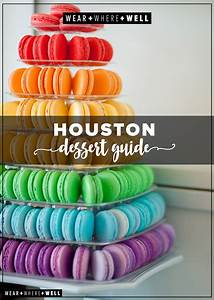 Your Guide To Houston U0026 39 S Best Dessert Spots
