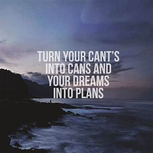 Turn your Dreams into Plans, With god we can turn our ...