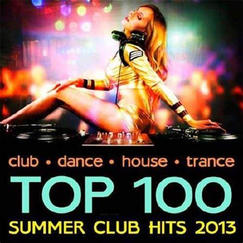 Cd Top 100 Summer Club Hits (2013)!  Blog Houseando