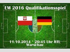 EM 2016 Qualifikation Polen gegen Deutschland heute live