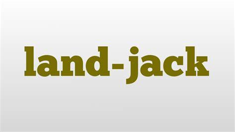Landjack Meaning And Pronunciation Youtube