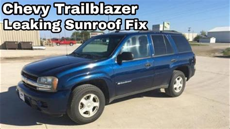 chevy trailblazer leaking sunroof fix youtube