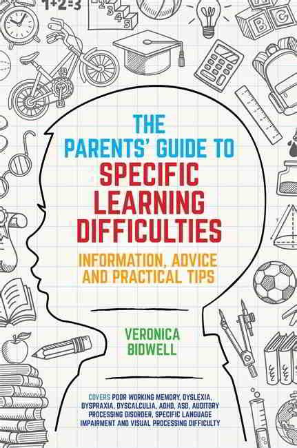 The Parents' Guide To Specific Learning Difficulties