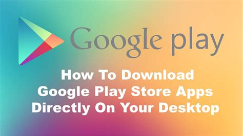 how to play store apps directly to your windows pc
