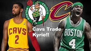 Cavaliers trade Kyrie Irving to the Boston Celtics for ...