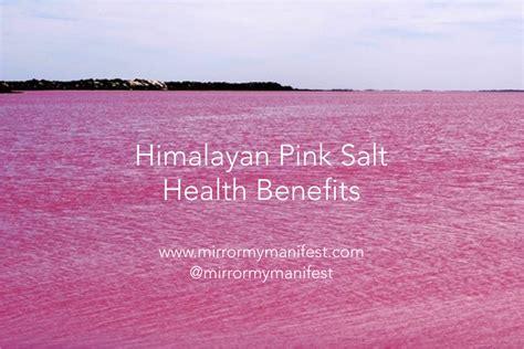 salt l benefits mirror my manifest benefits of himalayan pink salt
