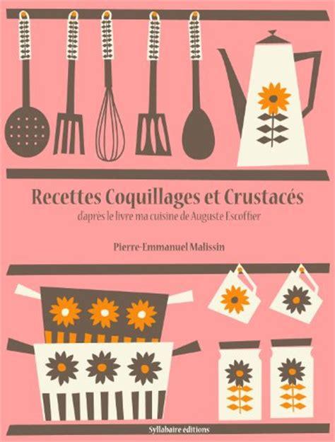 livre cuisine escoffier livre entier gratuit en ligne recettes coquillages et
