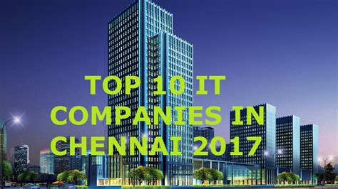 Top 10 It Companies In Chennai 2017 In Best Company