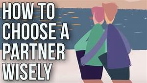 How To Choose A Partner Wisely - YouTube