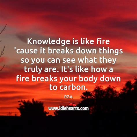 fire things cause down knowledge breaks truly they