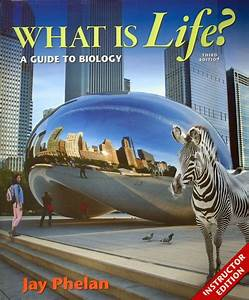 What Is Life A Guide To Biology 3rd Instructor Edition