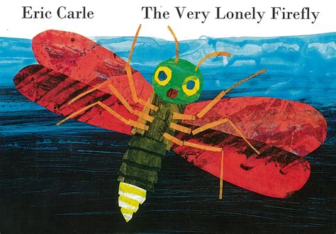 The Very Lonely Firefly by Eric Carle - Penguin Books ...