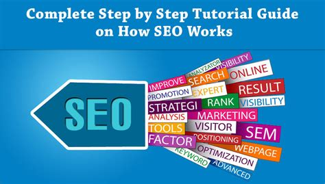 seo search engine optimization step by step complete step by step tutorial guide on how seo works