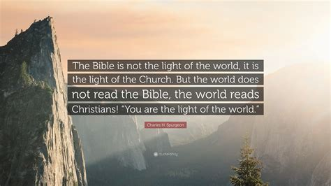the light of the world church charles h spurgeon quote the bible is not the light of